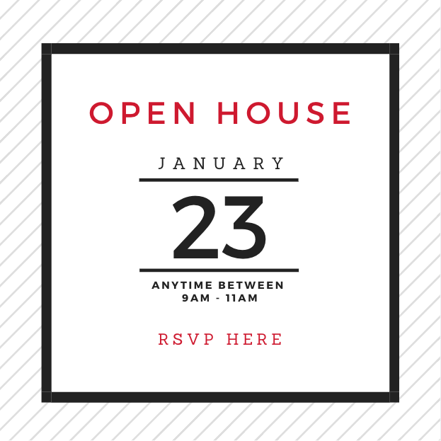Open House: January 23 from 9am to 11am